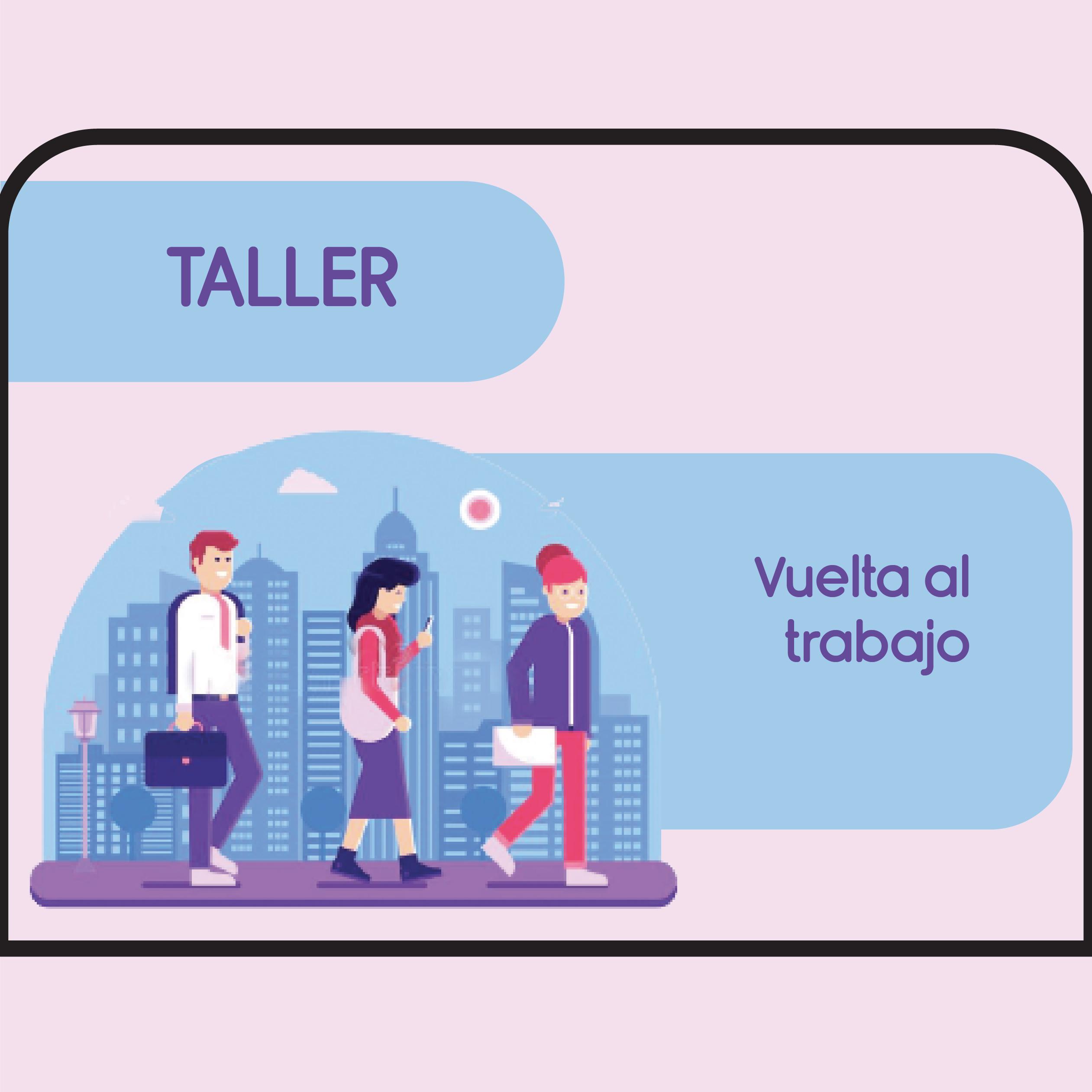 Taller – Vuelta al trabajo 23/07